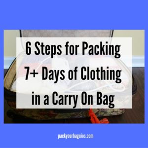 6 Steps for Packing 7+ Days of Clothing