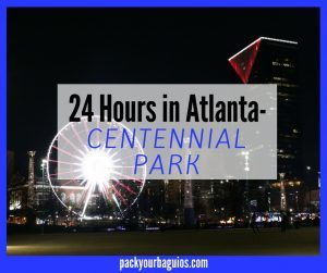 24 Hours in Atlanta- Centennial Park