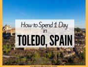 How to Spend 1 Day in Toledo, Spain