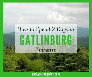 How to Spend 2 Days in Gatlinburg, Tennessee