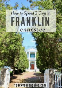How to Spend 2 Days in Franklin, Tennessee
